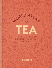 The World Atlas of Tea Krisi Smith